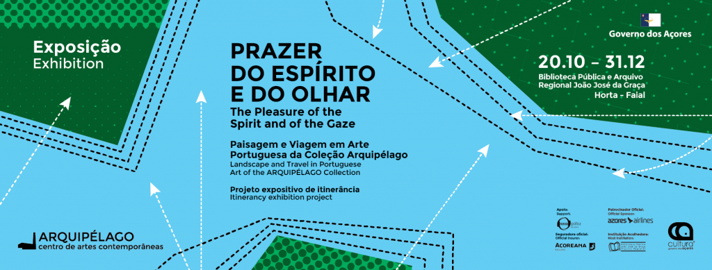 Exhibition <br/> The Pleasure of the Spirit <br/> and of the Gaze <br/> Landscape and Travel in Portuguese <br/> Art of the Arquipélago Collection