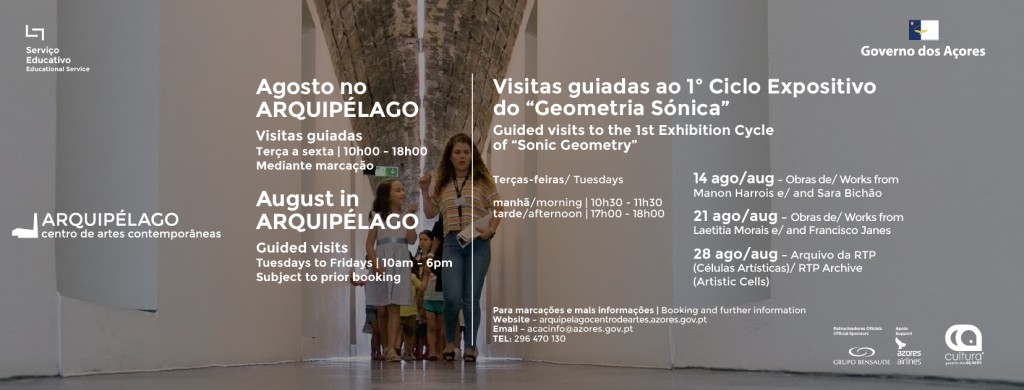 August at Arquipélago </br> GUIDED VISITS