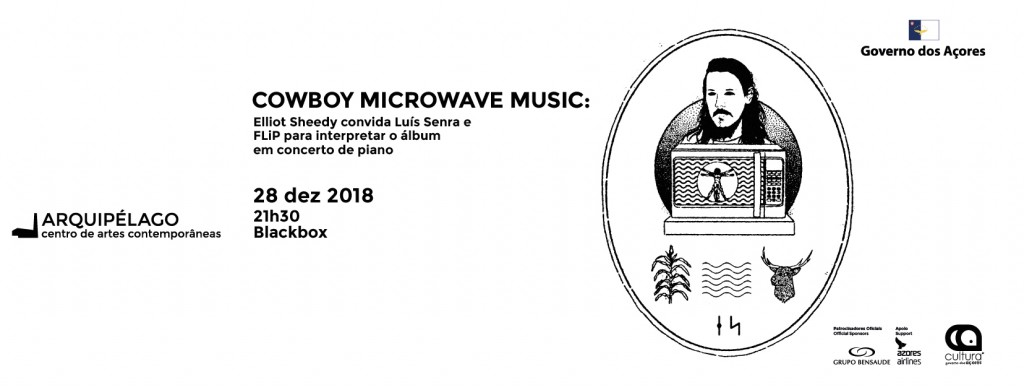 COWBOY MICROWAVE MUSIC: </br> Elliot Sheedy invites Luís Senra and FLiP